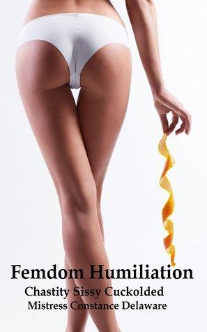 Femdom Humiliation: Chastity sissy gets cuckolded