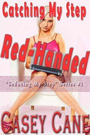 catching-my-step-red-handed-taboo-man-of-the-house-seducing-his-step-seducing-my-step-book-1