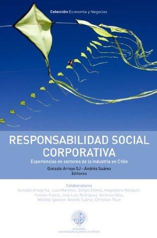 Responsabilidad social corporativa: Experiencias en sectores de la industria en Chile