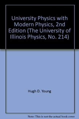 University Physics with Modern Physics, 2nd Edition (The University of Illinois Physics, No. 214)
