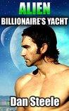Alien Billionaire's Yacht (Alien, Shapeshifter, Billionaire, BDSM)