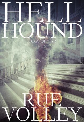 Hellhound Dogs Of War 2 By Rue Volley