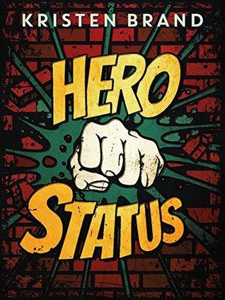 Hero Status by Kristen Brand