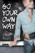 Go Your Own Way (Go Your Own Way, #1) by Zane Riley