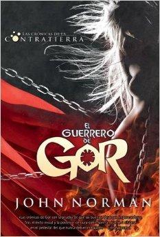 El Guerrero De Gor / Tarnsman Of Gor & Outlaw Of Gor (Cronicas De La Contratierra / Chronicles Of Counter Earth)