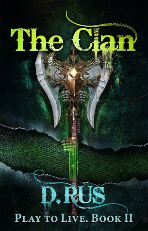 The Clan: Play to Live. A LitRPG Series (Book 2)
