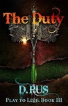 The Duty: Play to...