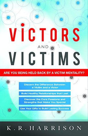 Victors and Victims: Are You Being Held Back by a Victim Mentality? Epub Download
