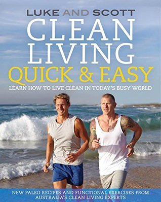 Clean Living Quick & Easy (Book 7, The Clean Living Series)