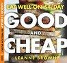 Good and Cheap: E...