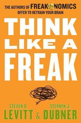Think Like a Freak(Freakonomics 3)
