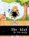 The Blot by Tom Neely