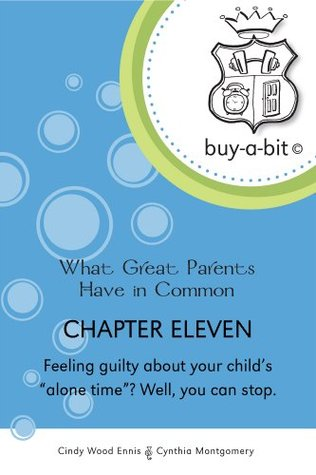 buy-a-bit-chapter-11-toddlers-to-age-5ish-feeling-guilty-about-your-child-s-alone-time-well-you-can-stop-what-great-parents-have-in-common