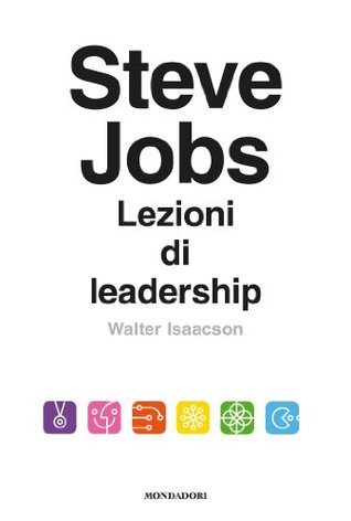 Ebook Steve Jobs. Lezioni di leadership by Walter Isaacson TXT!