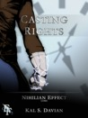 Casting Rights (Nihilian Effect Lore, #3)