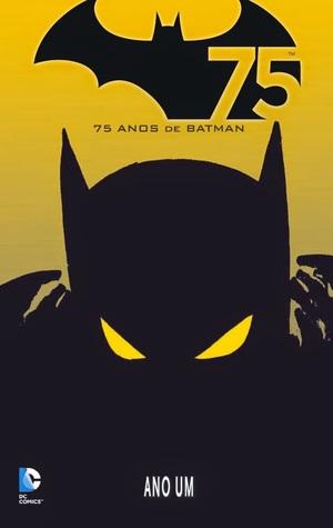 Batman: Ano Um (75 anos de Batman, #1)