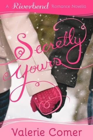 Secretly Yours (Riverbend Romance #1)