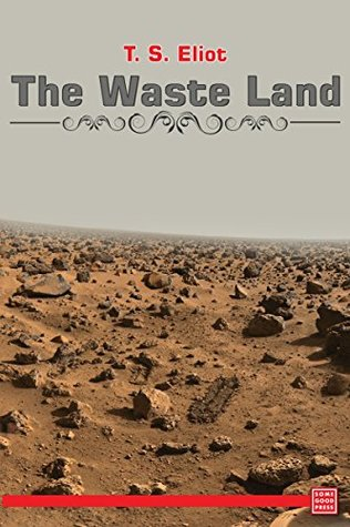 waste land essay journey through the waste Waste land essay: journey through the waste land - t s eliot drafted the waste land during a trip to lausanne, switzerland to consult a psychologist for what he described as mild case of nerves he sent the manuscript to ezra pound for editing assistance between them the draft was extensively edited and published in 1922.
