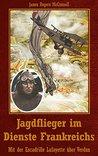 Jagdflieger im Dienste Frankreichs [Übersetzung]: Mit der Escadrille Lafayette über Verdun
