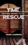 TIME RESCUE: Time Travel University Book One