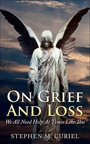On Grief And Loss (Non-Fiction): We All Need Help At Times Like This