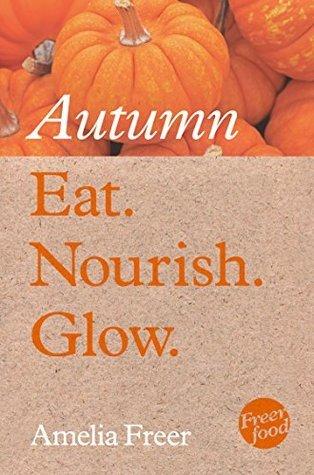 Eat. Nourish. Glow - Autumn