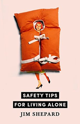 Safety Tips for Living Alone (Kindle Single) (Electric Literatures Recommended Reading Book 133)