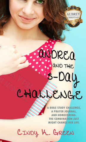 Andrea and the 5-Day Challenge(Aubrey Christian Academy 1)