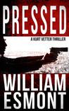 Pressed (The Kurt Vetter Trilogy, #2)