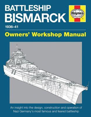 Battleship Bismarck Manual: Nazi Germany's most famous and feared battleship