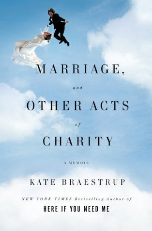 Marriage and Other Acts of Charity by Kate Braestrup