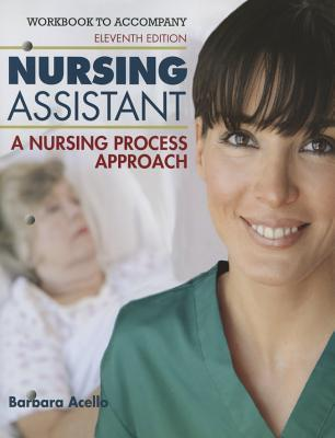 Workbook for Hegner/Acello/Caldwell's Nursing Assistant: A Nursing Process Approach, 11th