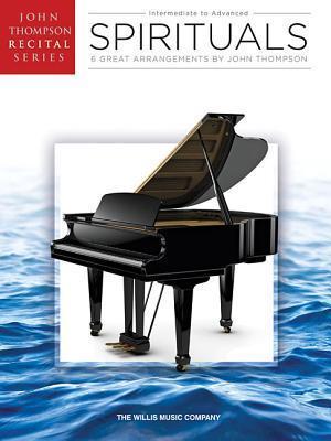 Spirituals: John Thompson Recital Series Intermediate to Advanced Level