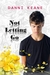 Not Letting Go (Not Letting Go, #1) by Danni Keane