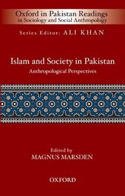 Islam and Society in Pakistan: Anthropological Perspectives
