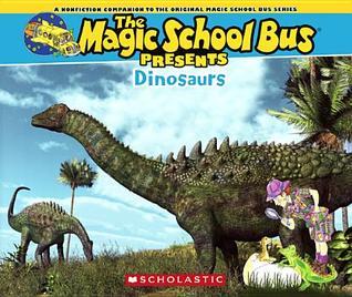 Dinosaurs: A Nonfiction Companion to the Original Magic School Bus Series