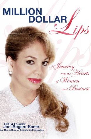 Million Dollar Lips: A Journey into the Hearts of Women and Business