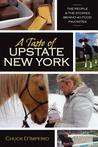 A Taste of Upstate New York: The People and the Stories Behind 40 Food Favorites