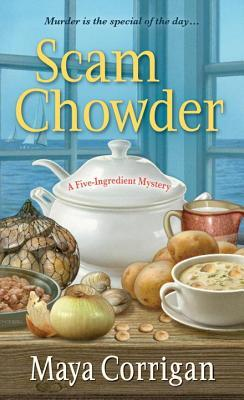 Scam Chowder (A Five-Ingredient Mystery, #2)