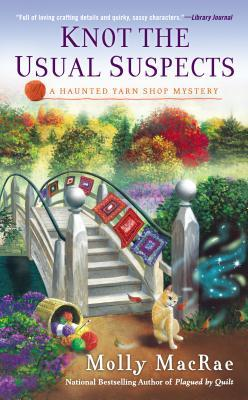 Knot the Usual Suspects (A Haunted Yarn Shop Mystery #5)