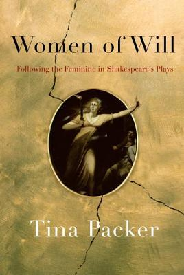 Women of Will: Following the Feminine in Shakespeare's Plays