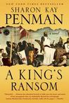 A King's Ransom: A Novel by Sharon Kay Penman