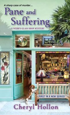 Pane and Suffering (A Webb's Glass Shop Mystery, #1)