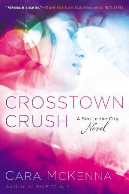 {Review} Crosstown Crush by Cara McKenna (with Excerpt)
