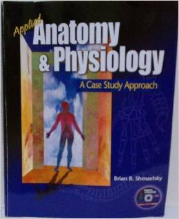 Applied Anatomy and Physiology: A Case Study Approach