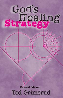god-s-healing-strategy-revised-edition-an-introduction-to-the-bible-s-main-themes