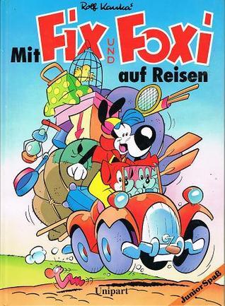 Mit Fix und Foxi auf Reisen