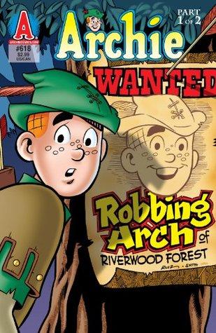 Archie #618: Robbing Arch Part 1