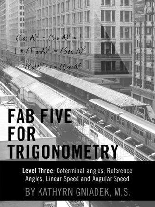 Fab Five for Trigonometry Level Three: Reference Angles, Coterminal Angles, Linear Speed and Angular Speed