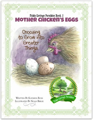 Mother Chicken's Eggs Choosing to Grow into Greater Things by Kathryn   Ross